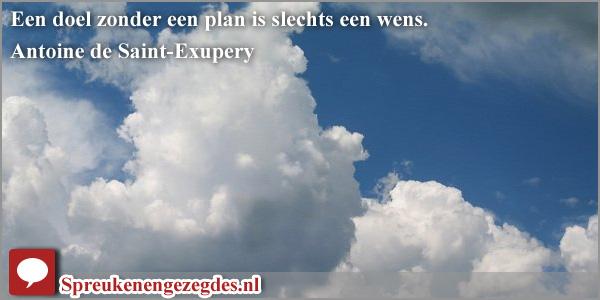 Een doel zonder een plan is slechts een wens.