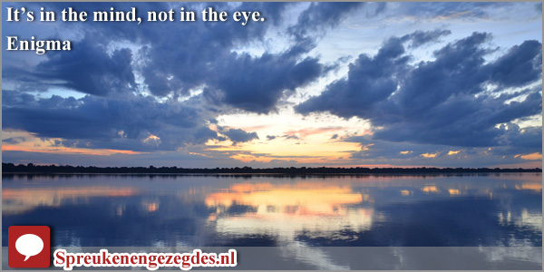 It's in the mind, not in the eye.