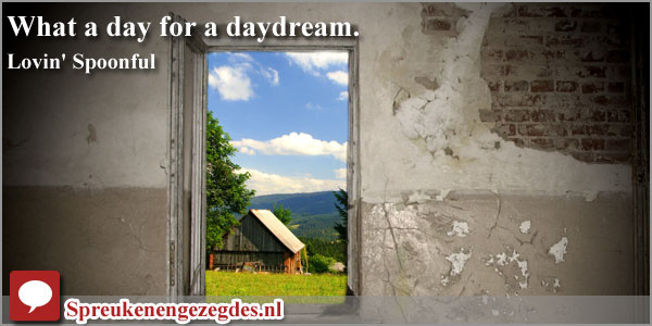 What a day for a daydream