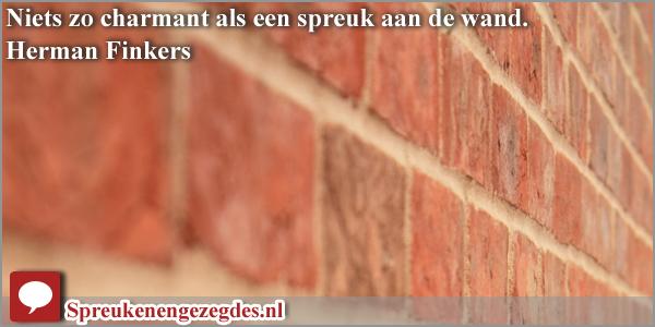 www spreuken Niets zo charmant als een spreuk aan de wand. Herman Finkers  www spreuken