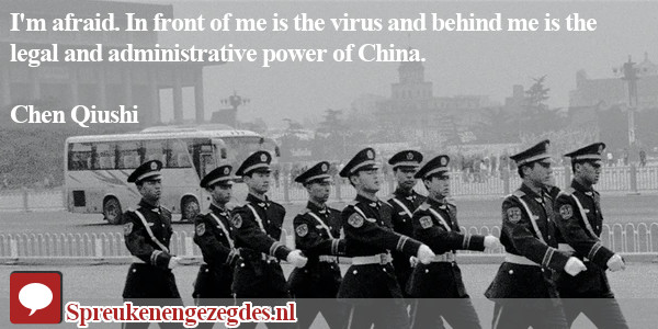 I'm afraid. In front of me is the virus and behind me is the legal and administrative power of China.